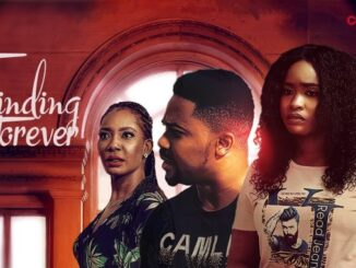 Finding Forever – Nollywood Movie Mp4 Download