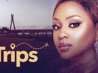 Download Trips – Nollywood Movie Mp4