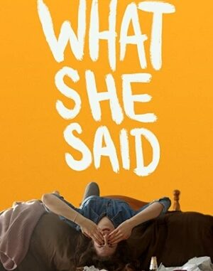 Download Full Movie HD- What She Said (2021) Mp4
