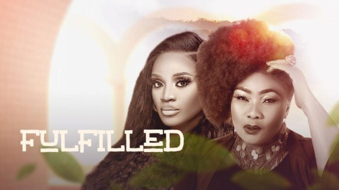 Download Fulfilled – Nollywood Movie Mp4