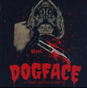 Download Full Movie HD- Dogface: A TrapHouse Horror (2021) Mp4